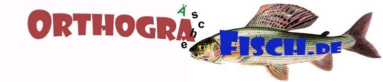 OrthograFisch_Äsche